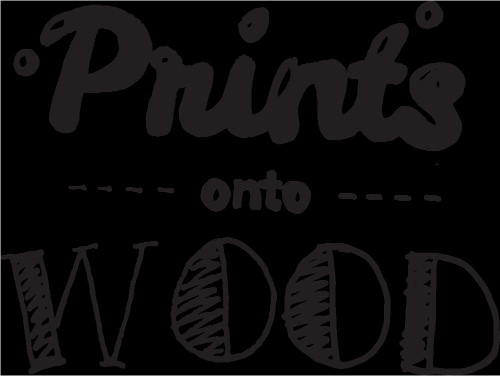 Prints onto Wood